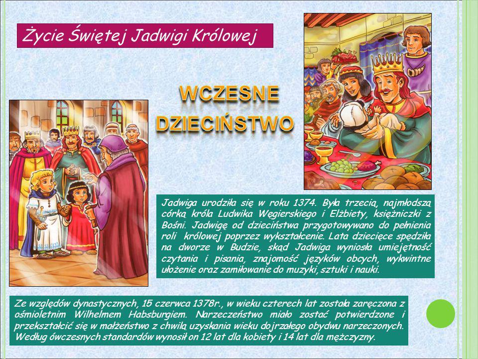 16 października 1384 roku została koronowana na króla Polski w katedrze wawelskiej w Krakowie.