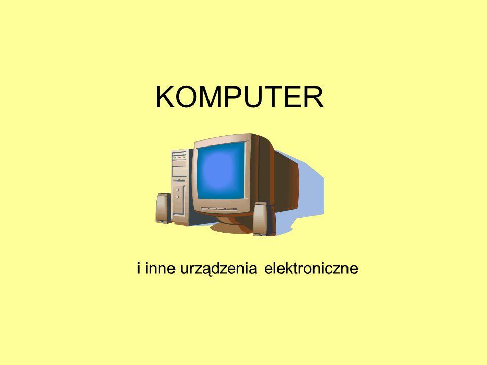 KOMPUTER i inne urządzenia elektroniczne