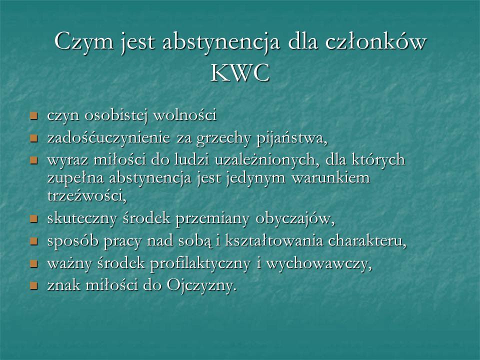 Czym jest abstynencja dla członków KWC czyn osobistej wolności czyn osobistej wolności zadośćuczynienie za grzechy pijaństwa, zadośćuczynienie za grze