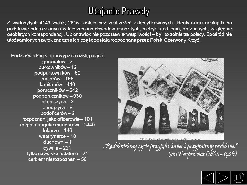 Z wydobytych 4143 zwłok, 2815 zostało bez zastrzeżeń zidentyfikowanych. Identyfikacja nastąpiła na podstawie odnalezionych w kieszeniach dowodów osobi