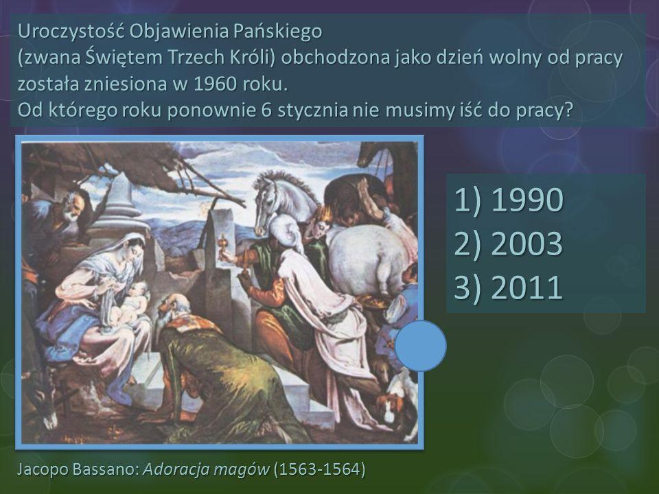 Jacopo Bassano: Adoracja magów (1563-1564) Uroczystość Objawienia Pańskiego (zwana Świętem Trzech Króli) obchodzona jako dzień wolny od pracy została
