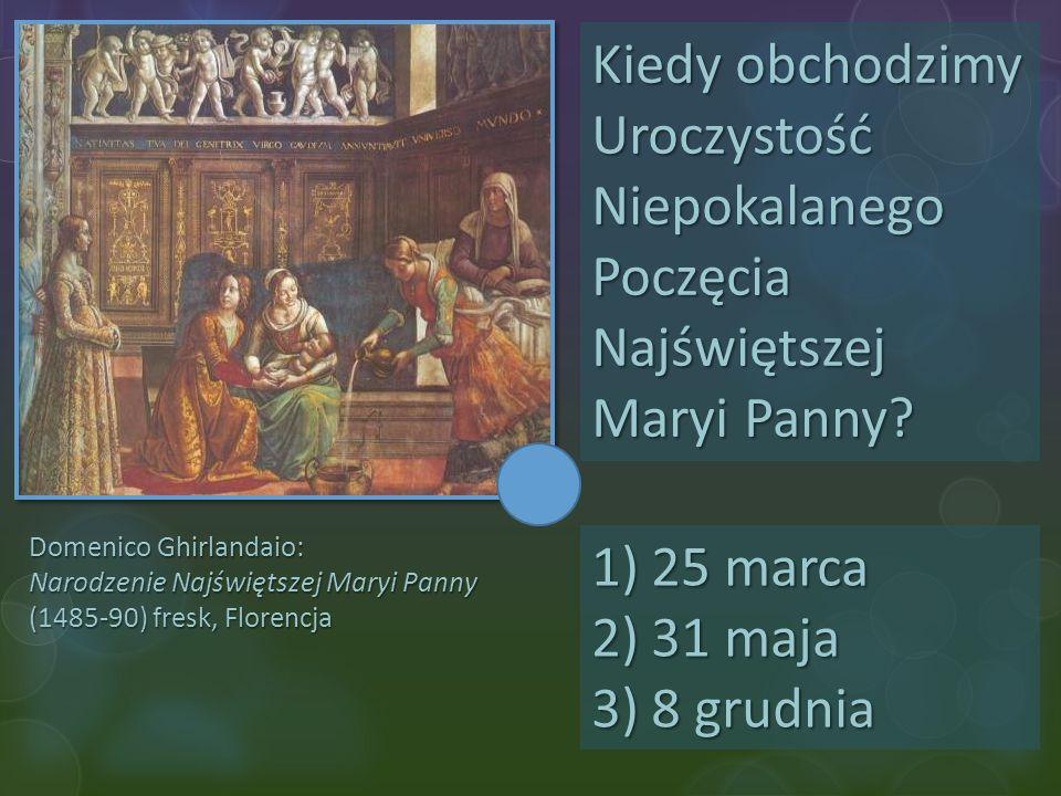 Francesco Bonsigniori: Maryja z Dzieciątkiem (XV w) W którym mieście w Polsce odbywają się od wielu lat konkursy na najpiękniejszą szopkę.