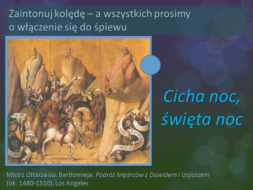 Mistrz Ołtarza św. Bartłomieja: Podróż Mędrców z Dawidem i Izajaszem (ok. 1480-1510), Los Angeles Zaintonuj kolędę – a wszystkich prosimy o włączenie