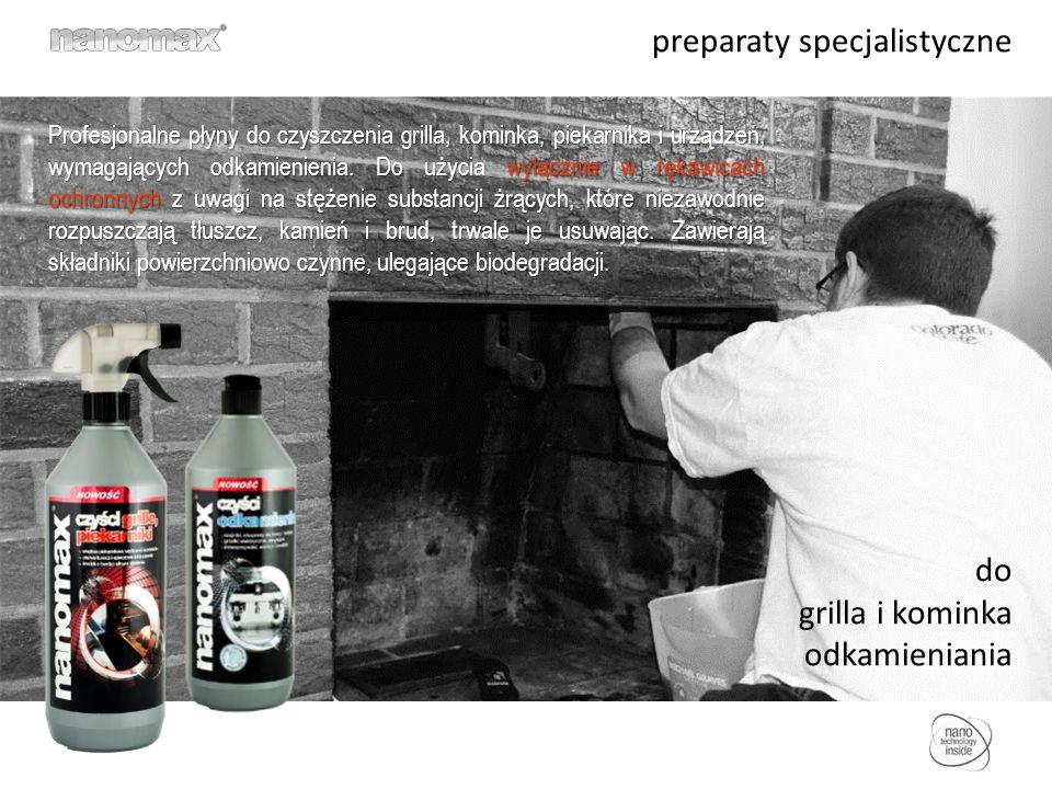 preparaty specjalistyczne do grilla i kominka odkamieniania Profesjonalne płyny do czyszczenia grilla, kominka, piekarnika i urządzeń, wymagających odkamienienia.