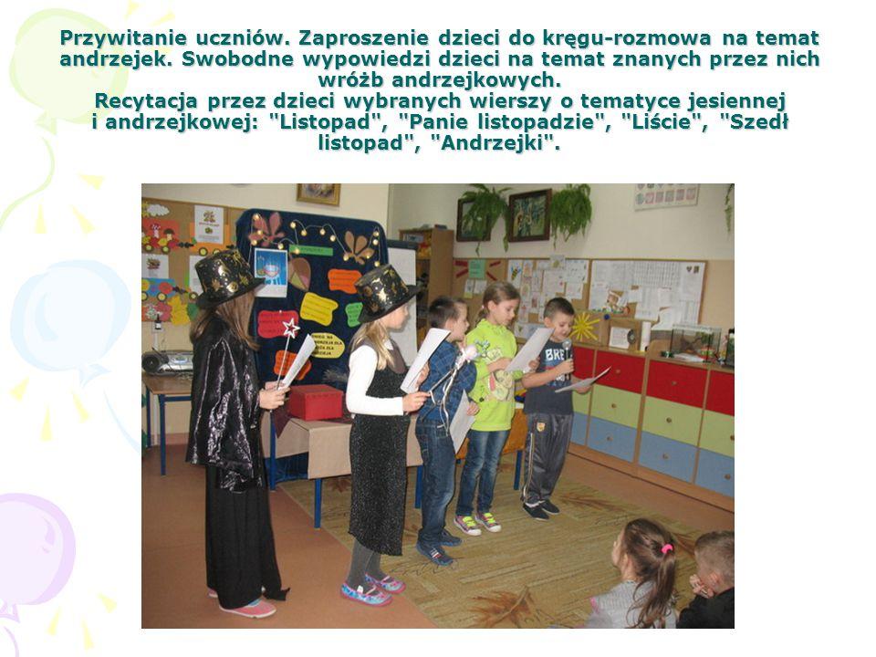 Przywitanie uczniów. Zaproszenie dzieci do kręgu-rozmowa na temat andrzejek. Swobodne wypowiedzi dzieci na temat znanych przez nich wróżb andrzejkowyc