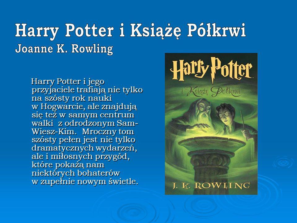 Harry Potter i jego przyjaciele trafiają nie tylko na szósty rok nauki w Hogwarcie, ale znajdują się też w samym centrum walki z odrodzonym Sam- Wiesz-Kim.