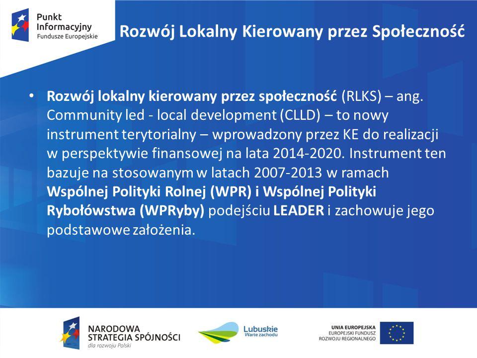 Rozwój Lokalny Kierowany przez Społeczność Rozwój lokalny kierowany przez społeczność (RLKS) – ang. Community led - local development (CLLD) – to nowy