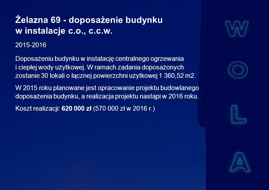 Żelazna 69 - doposażenie budynku w instalacje c.o., c.c.w.