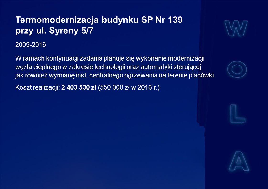 Termomodernizacja budynku SP Nr 139 przy ul.