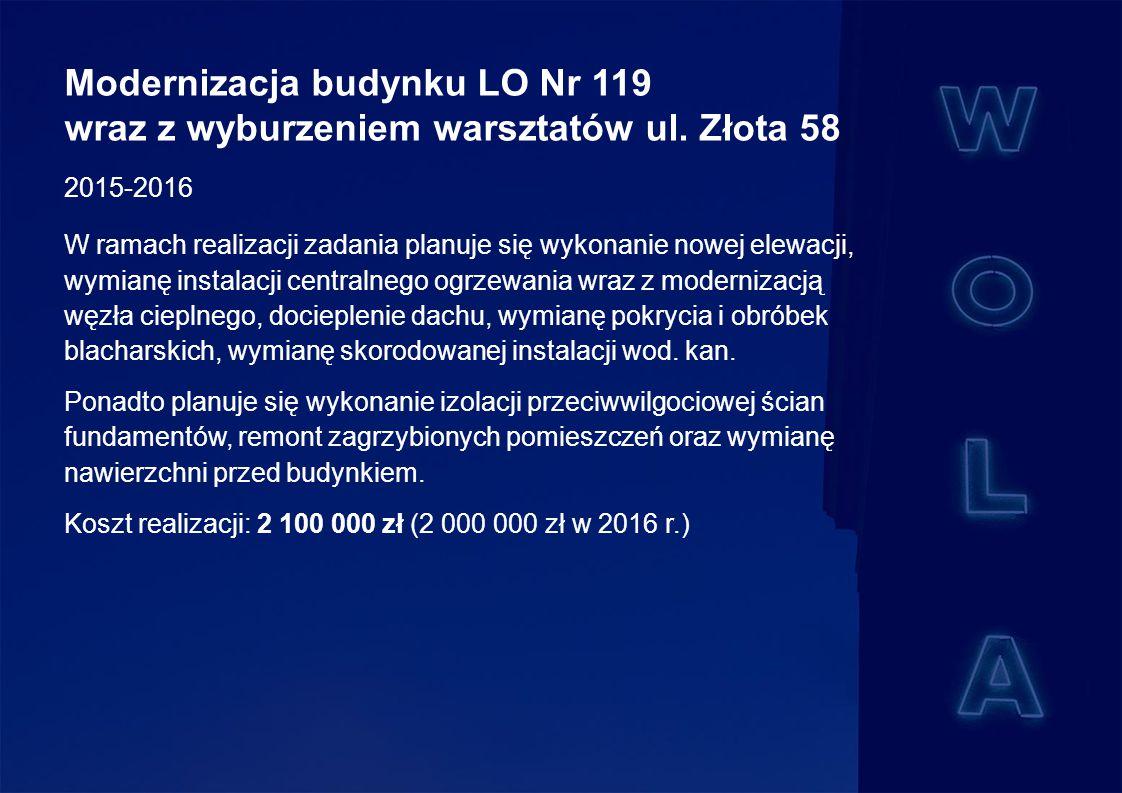 Modernizacja budynku LO Nr 119 wraz z wyburzeniem warsztatów ul.