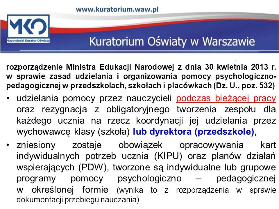 rozporządzenie Ministra Edukacji Narodowej z dnia 30 kwietnia 2013 r. w sprawie zasad udzielania i organizowania pomocy psychologiczno- pedagogicznej