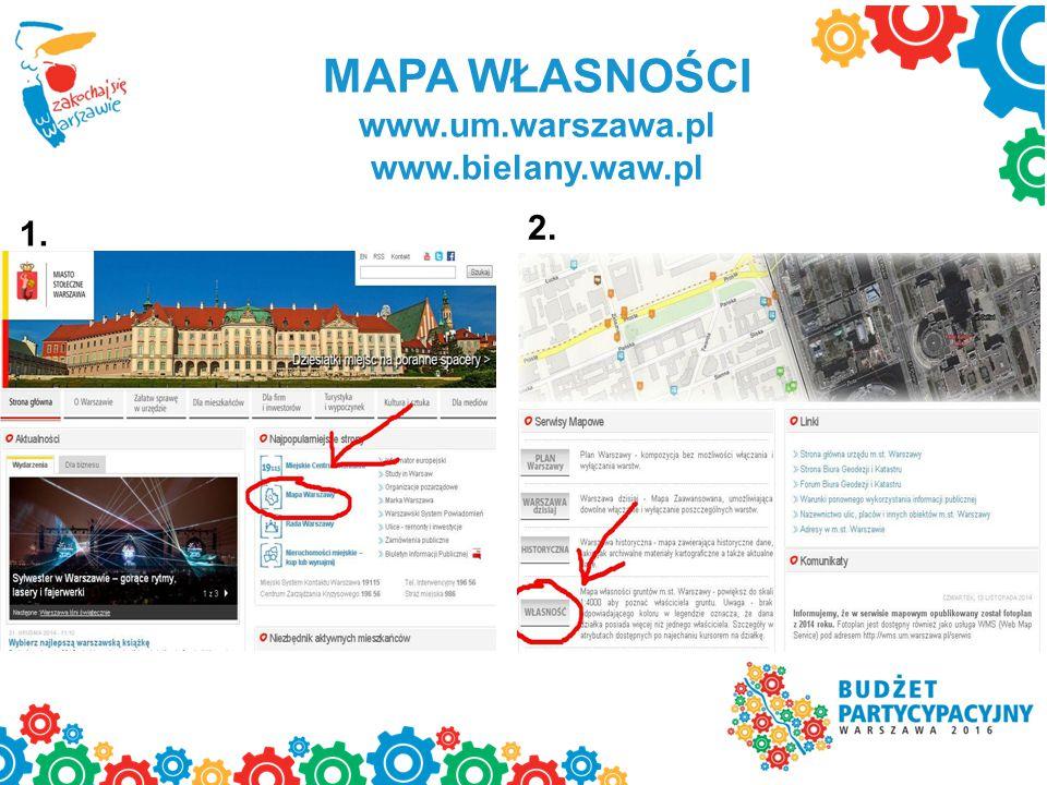 MAPA WŁASNOŚCI www.um.warszawa.pl www.bielany.waw.pl 1. 2.
