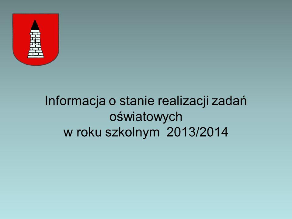 Informacja o stanie realizacji zadań oświatowych w roku szkolnym 2013/2014