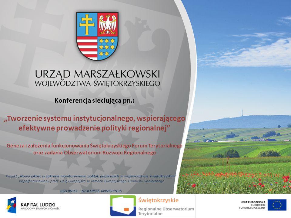 """Konferencja sieciująca pn.: """"Tworzenie systemu instytucjonalnego, wspierającego efektywne prowadzenie polityki regionalnej"""" Geneza i założenia funkcjo"""