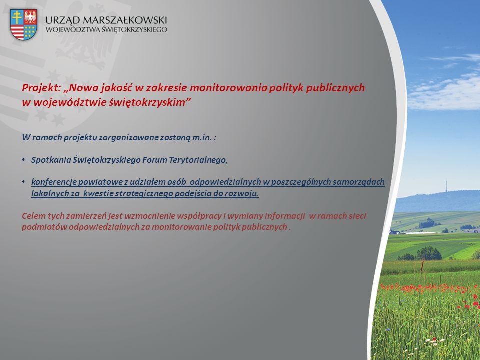"""Projekt: """"Nowa jakość w zakresie monitorowania polityk publicznych w województwie świętokrzyskim"""" W ramach projektu zorganizowane zostaną m.in. : Spot"""