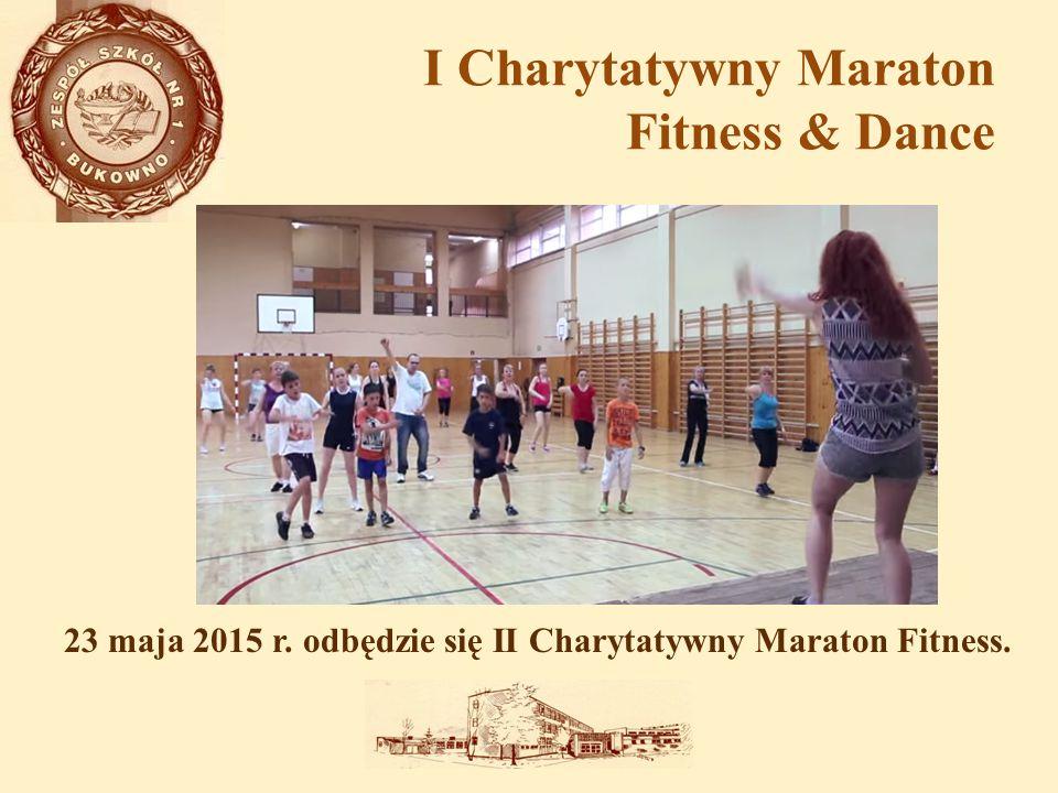 23 maja 2015 r. odbędzie się II Charytatywny Maraton Fitness.