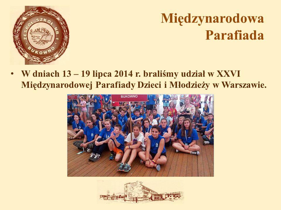 Międzynarodowa Parafiada W dniach 13 – 19 lipca 2014 r. braliśmy udział w XXVI Międzynarodowej Parafiady Dzieci i Młodzieży w Warszawie.
