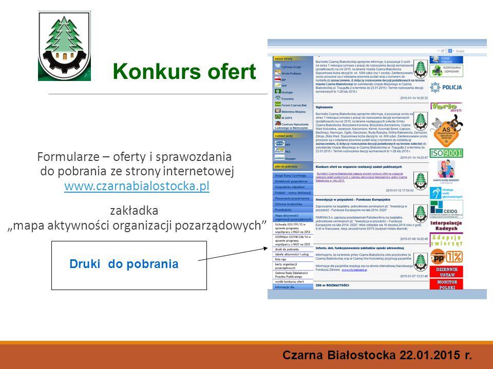 """Formularze – oferty i sprawozdania do pobrania ze strony internetowej www.czarnabialostocka.pl www.czarnabialostocka.pl zakładka """"mapa aktywności orga"""