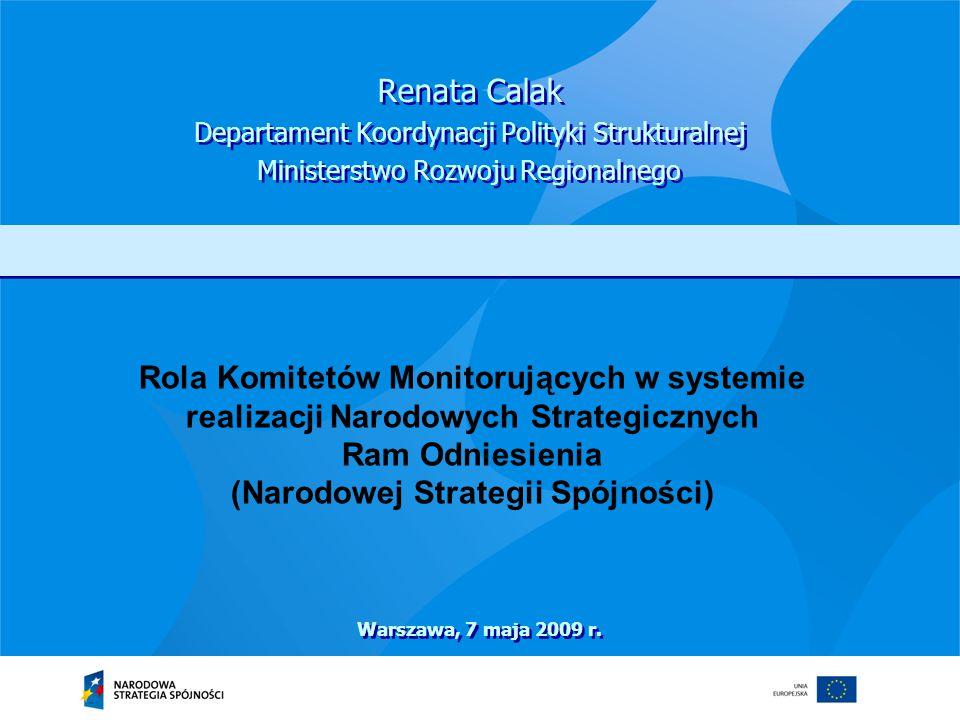 Renata Calak Departament Koordynacji Polityki Strukturalnej Ministerstwo Rozwoju Regionalnego Renata Calak Departament Koordynacji Polityki Struktural