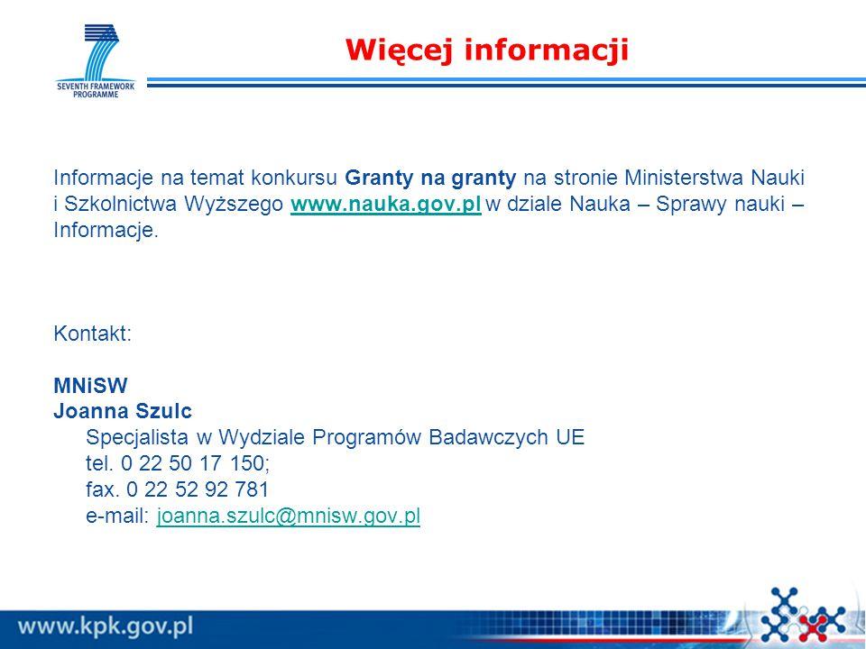 Informacje na temat konkursu Granty na granty na stronie Ministerstwa Nauki i Szkolnictwa Wyższego www.nauka.gov.pl w dziale Nauka – Sprawy nauki –www.nauka.gov.pl Informacje.