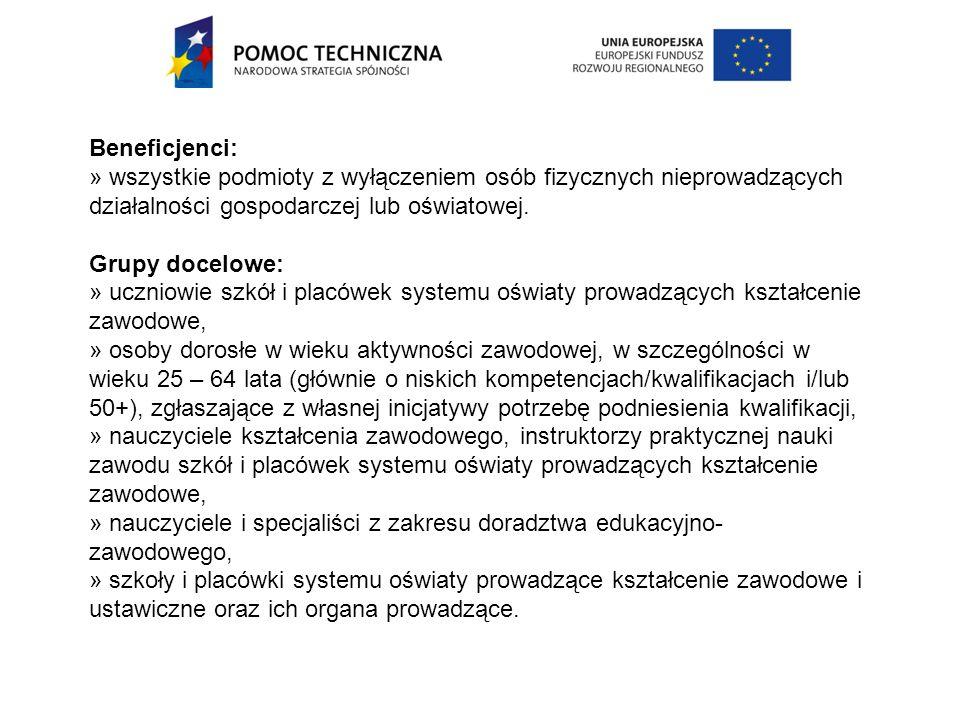 Beneficjenci: » wszystkie podmioty z wyłączeniem osób fizycznych nieprowadzących działalności gospodarczej lub oświatowej.