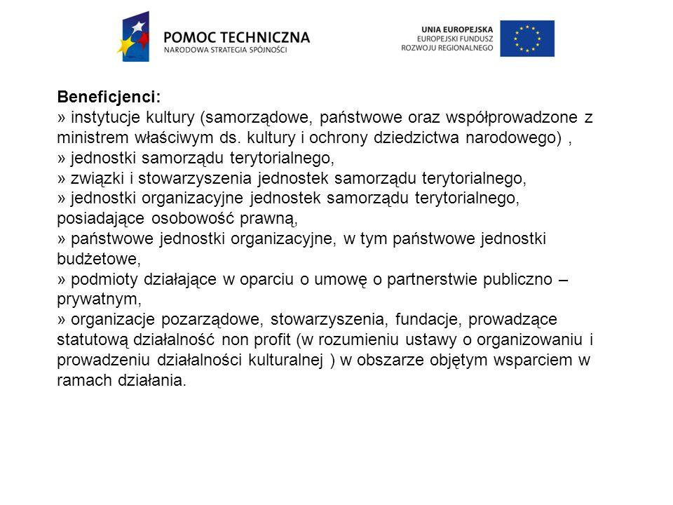 Beneficjenci: » instytucje kultury (samorządowe, państwowe oraz współprowadzone z ministrem właściwym ds.