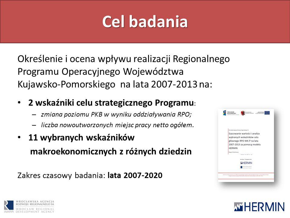 Cel badania Określenie i ocena wpływu realizacji Regionalnego Programu Operacyjnego Województwa Kujawsko-Pomorskiego na lata 2007-2013 na: 2 wskaźniki celu strategicznego Programu : – zmiana poziomu PKB w wyniku oddziaływania RPO; – liczba nowoutworzonych miejsc pracy netto ogółem.