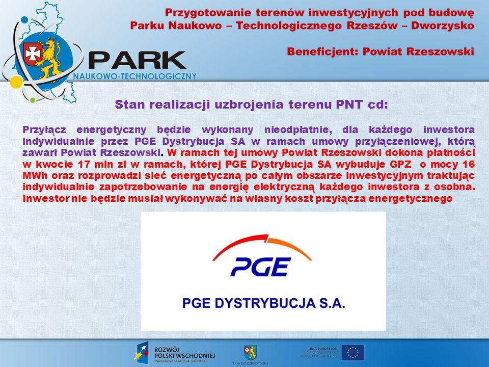Stan realizacji uzbrojenia terenu PNT cd: Przyłącz energetyczny będzie wykonany nieodpłatnie, dla każdego inwestora indywidualnie przez PGE Dystrybucja SA w ramach umowy przyłączeniowej, którą zawarł Powiat Rzeszowski.
