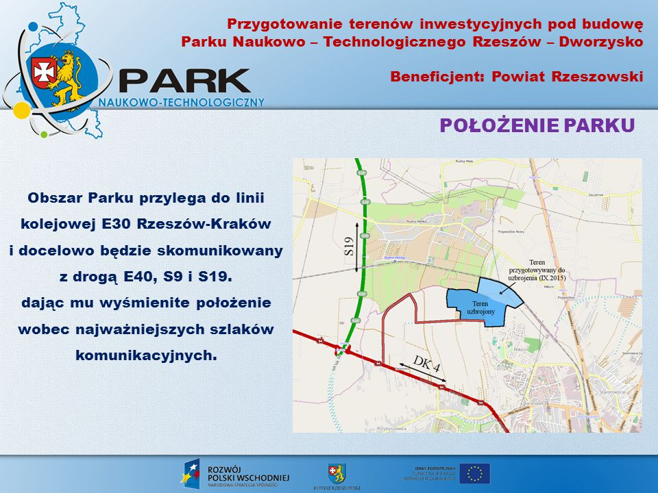 Obszar Parku przylega do linii kolejowej E30 Rzeszów-Kraków i docelowo będzie skomunikowany z drogą E40, S9 i S19.
