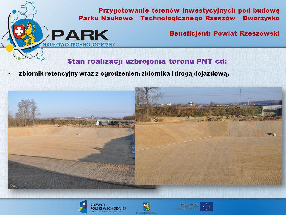Stan realizacji uzbrojenia terenu PNT cd: - kanalizacja sanitarna: wykonano 6,8 km oraz 3 przepompownie ścieków sanitarnych Stan realizacji uzbrojenia terenu PNT cd: