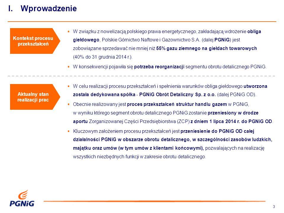33  W związku z nowelizacją polskiego prawa energetycznego, zakładającą wdrożenie obliga giełdowego, Polskie Górnictwo Naftowe i Gazownictwo S.A. (da