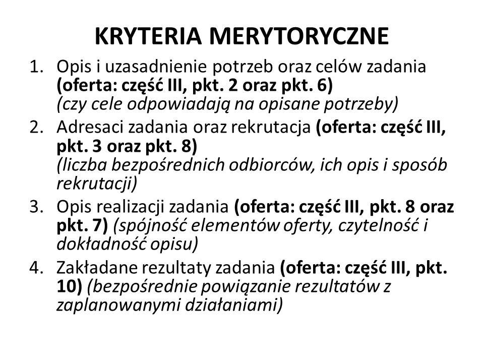 KRYTERIA MERYTORYCZNE 1.Opis i uzasadnienie potrzeb oraz celów zadania (oferta: część III, pkt.