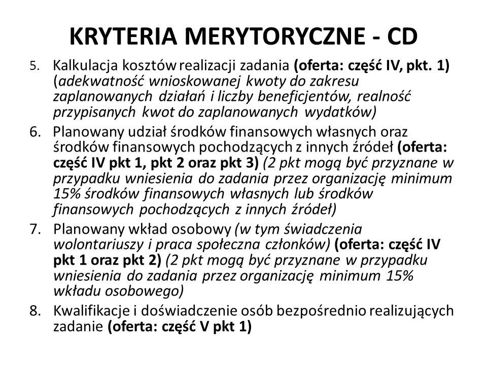KRYTERIA MERYTORYCZNE - CD 5. Kalkulacja kosztów realizacji zadania (oferta: część IV, pkt.