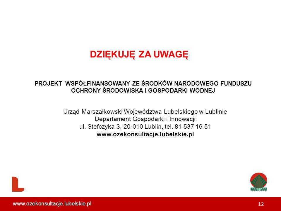 DZIĘKUJĘ ZA UWAGĘ Urząd Marszałkowski Województwa Lubelskiego w Lublinie Departament Gospodarki i Innowacji ul.