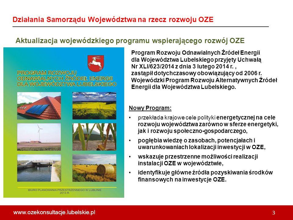 Aktualizacja wojewódzkiego programu wspierającego rozwój OZE Program Rozwoju Odnawialnych Źródeł Energii dla Województwa Lubelskiego przyjęty Uchwałą Nr XLI/623/2014 z dnia 3 lutego 2014 r., zastąpił dotychczasowy obowiązujący od 2006 r.
