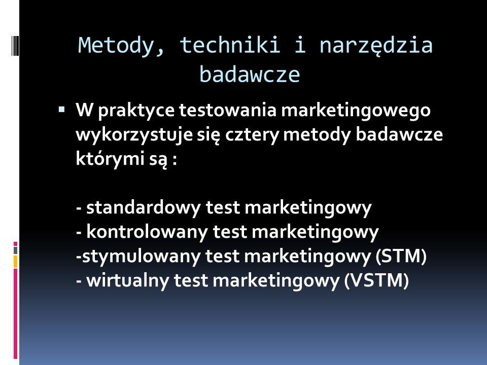Metody, techniki i narzędzia badawcze  W praktyce testowania marketingowego wykorzystuje się cztery metody badawcze którymi są : - standardowy test m