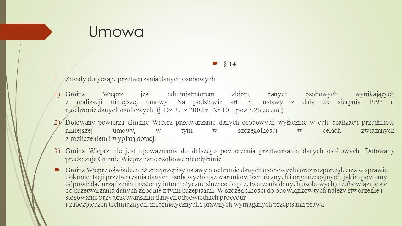 Umowa  § 14 1.Zasady dotyczące przetwarzania danych osobowych. 1)Gmina Wieprz jest administratorem zbioru danych osobowych wynikających z realizacji