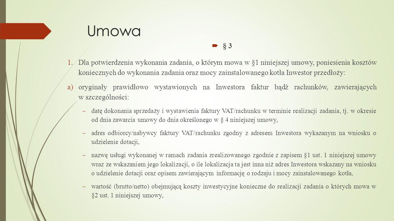 Umowa  § 3 1.Dla potwierdzenia wykonania zadania, o którym mowa w §1 niniejszej umowy, poniesienia kosztów koniecznych do wykonania zadania oraz mocy