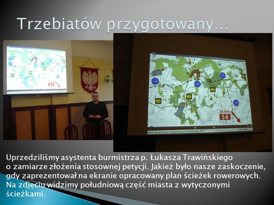 Uprzedziliśmy asystenta burmistrza p. Łukasza Trawińskiego o zamiarze złożenia stosownej petycji.