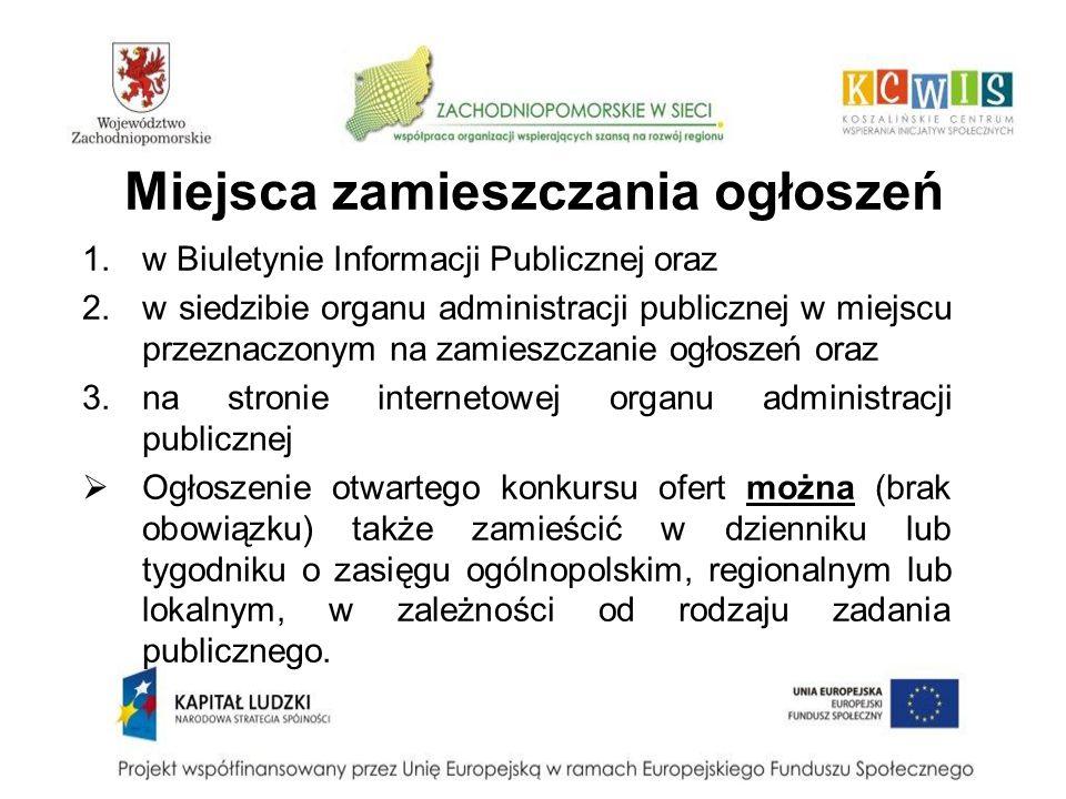 Miejsca zamieszczania ogłoszeń 1.w Biuletynie Informacji Publicznej oraz 2.w siedzibie organu administracji publicznej w miejscu przeznaczonym na zami