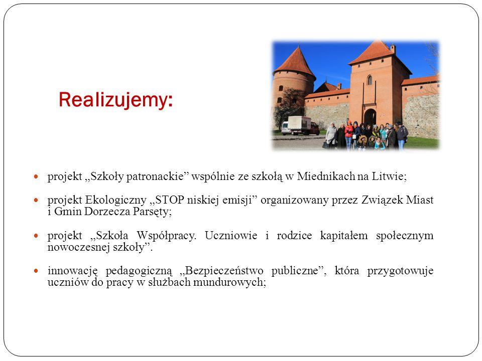 """Realizujemy: projekt """"Szkoły patronackie"""" wspólnie ze szkołą w Miednikach na Litwie; projekt Ekologiczny """"STOP niskiej emisji"""" organizowany przez Zwią"""