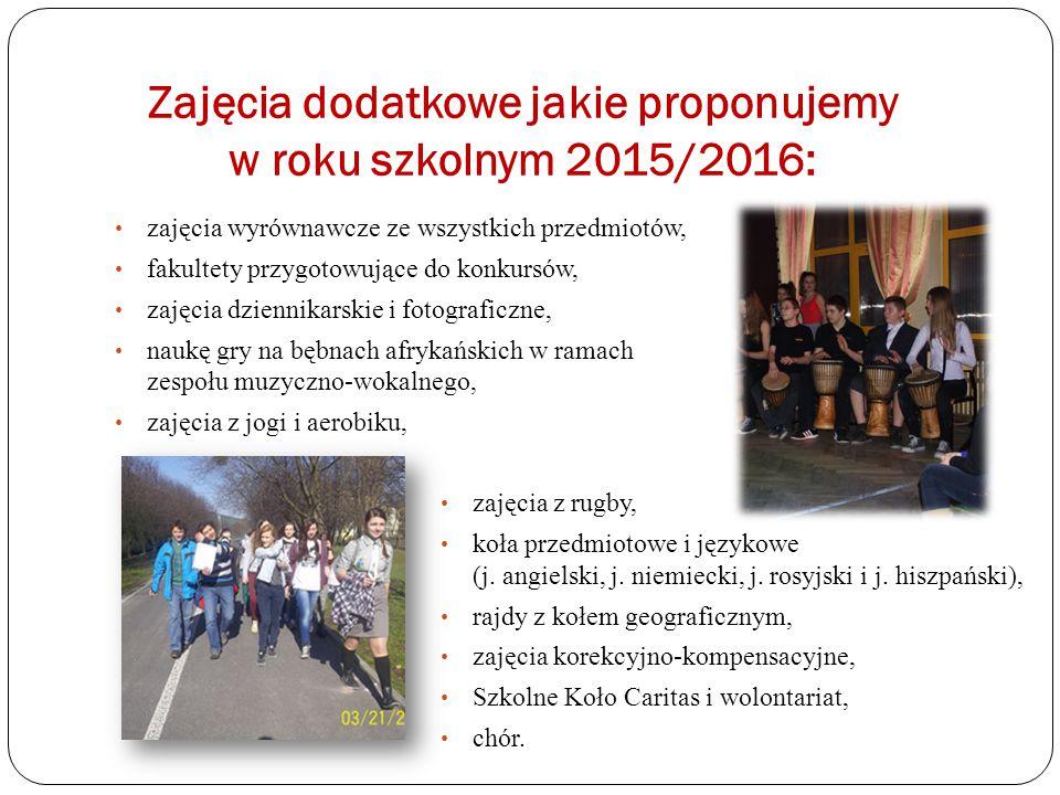 Zajęcia dodatkowe jakie proponujemy w roku szkolnym 2015/2016: zajęcia wyrównawcze ze wszystkich przedmiotów, fakultety przygotowujące do konkursów, z