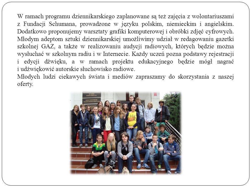 W ramach programu dziennikarskiego zaplanowane są też zajęcia z wolontariuszami z Fundacji Schumana, prowadzone w języku polskim, niemieckim i angiels