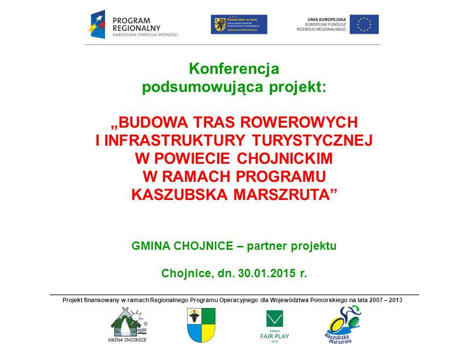 """Konferencja podsumowująca projekt: """"BUDOWA TRAS ROWEROWYCH I INFRASTRUKTURY TURYSTYCZNEJ W POWIECIE CHOJNICKIM W RAMACH PROGRAMU KASZUBSKA MARSZRUTA"""""""
