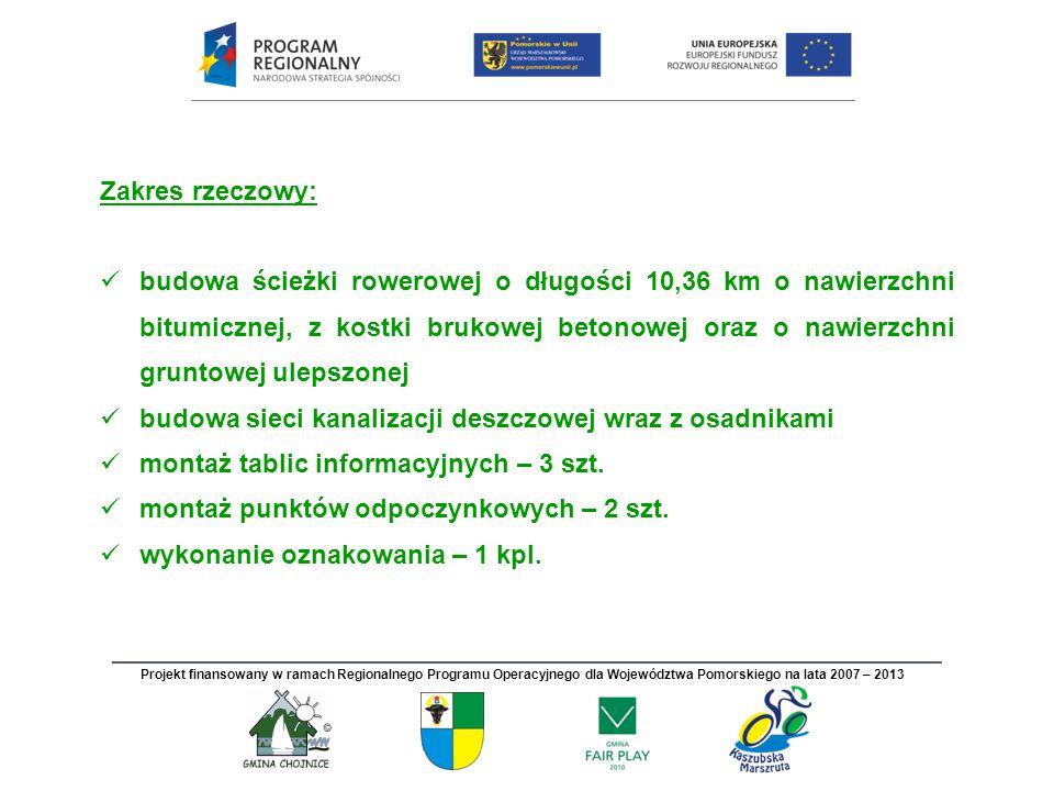Zakres rzeczowy: budowa ścieżki rowerowej o długości 10,36 km o nawierzchni bitumicznej, z kostki brukowej betonowej oraz o nawierzchni gruntowej ulep