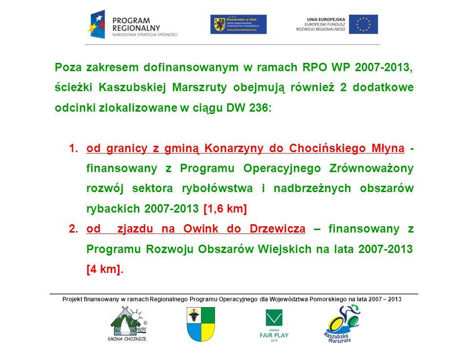 Poza zakresem dofinansowanym w ramach RPO WP 2007-2013, ścieżki Kaszubskiej Marszruty obejmują również 2 dodatkowe odcinki zlokalizowane w ciągu DW 23