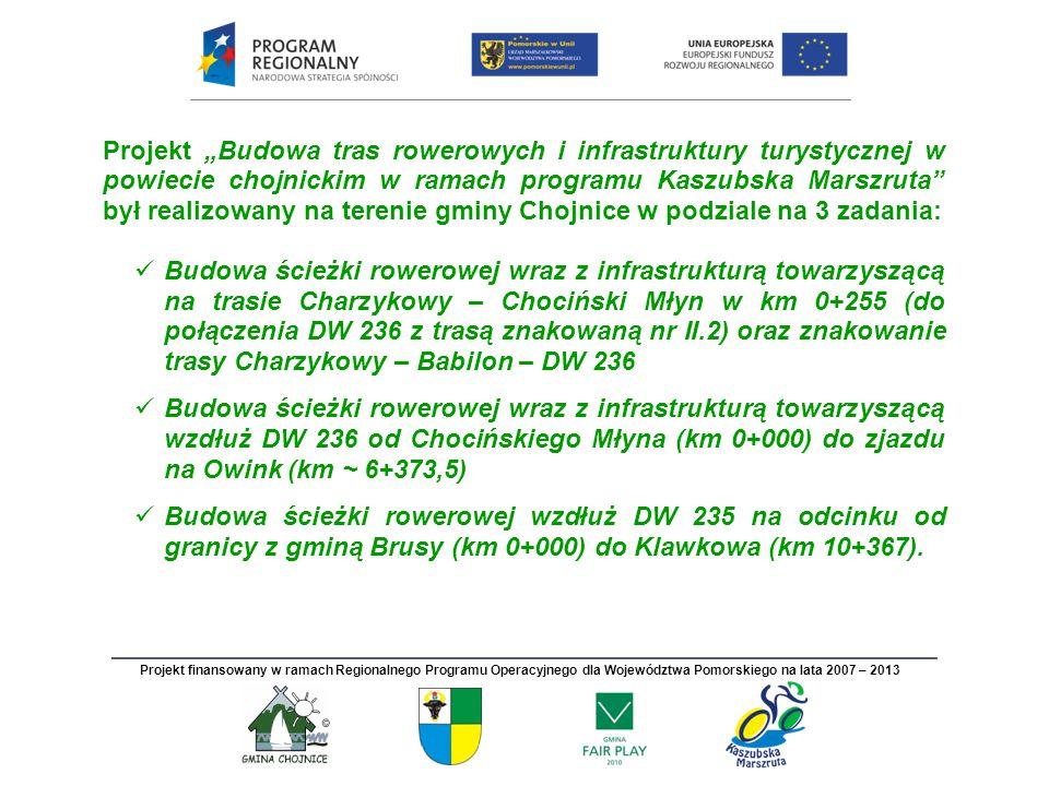 Zadanie 1 Budowa ścieżki rowerowej wraz z infrastrukturą towarzyszącą na trasie Charzykowy – Chociński Młyn w km 0+255 (do połączenia DW 236 z trasą znakowaną nr II.2) oraz znakowanie trasy Charzykowy – Babilon – DW 236