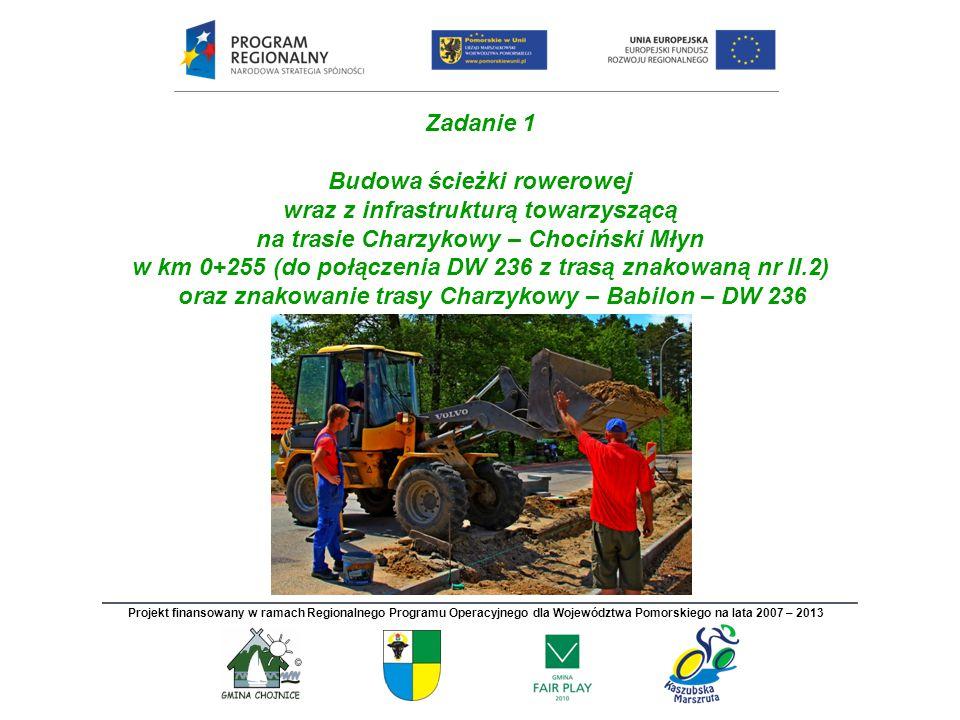 Zadanie 1 Budowa ścieżki rowerowej wraz z infrastrukturą towarzyszącą na trasie Charzykowy – Chociński Młyn w km 0+255 (do połączenia DW 236 z trasą z