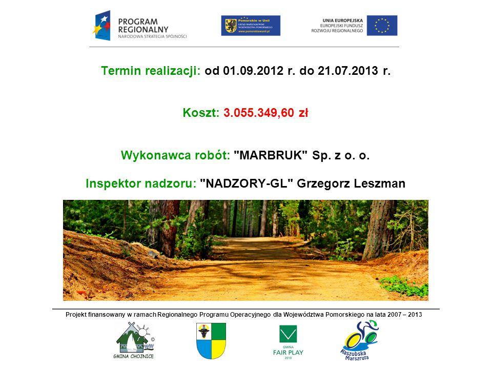 Termin realizacji: od 01.09.2012 r. do 21.07.2013 r. Koszt: 3.055.349,60 zł Wykonawca robót: