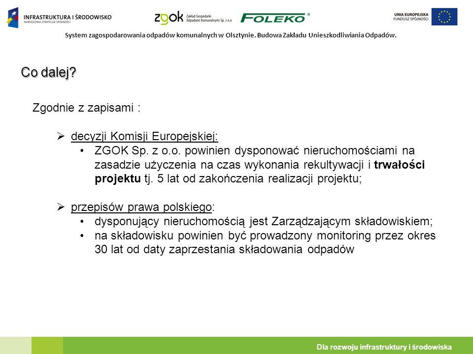 System zagospodarowania odpadów komunalnych w Olsztynie. Budowa Zakładu Unieszkodliwiania Odpadów. Dla rozwoju infrastruktury i środowiska Co dalej? Z